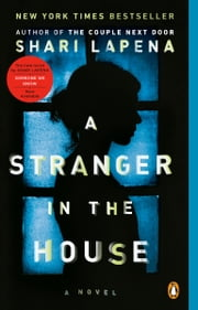 A Stranger in the House - A Novel ebook by Shari Lapena