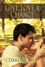 Give Love a Chance ebook by Darla  Jones