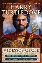 Videssos Cycle: Volume Two - Legion of Videssos and Swords of the Legion ebook by Harry Turtledove