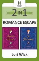 2-in-1 Romance Escape - Two Beloved Classics from Bestselling Author Lori Wick ebook by Lori Wick