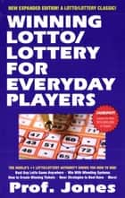 Winning Lotto/Lottery for Everyday Players ebook by Profeesor Jones