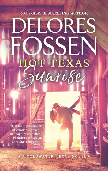 Hot Texas Sunrise ebook by Delores Fossen