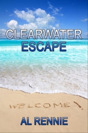 Clearwater Escape ebook by Al Rennie