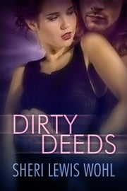 Dirty Deeds ebook by Sheri Lewis Wohl
