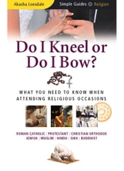 Do I Kneel or Do I Bow? ebook by Akasha Lonsdale