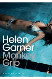 Monkey Grip ebook by Helen Garner
