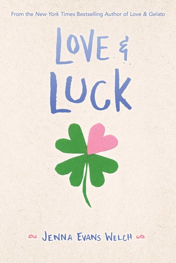 Love & Luck ebook by Jenna Evans Welch