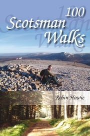 100 Scotsman Walks ebook by Robin Howie