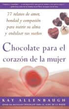 Chocolate para el corazon de la Mujer ebook by Kay Allenbaugh