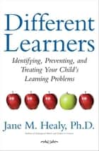 Different Learners ebook by Jane M. Healy, Ph.D.