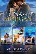 The House of Morgan Books 1-3 - The House of Morgan ebook by Victoria Pinder