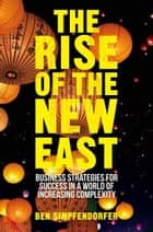 The Rise of the New East ebook by B. Simpfendorfer