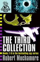 CHERUB The Third Collection - Books 7-9 in the bestselling spy series ebook by Robert Muchamore