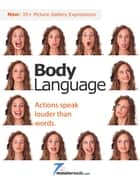 Body Language - Actions Speak Louder than Words ebook by Pleasant Surprise