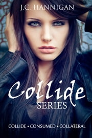 Collide Series Box Set ebook by J.C. Hannigan