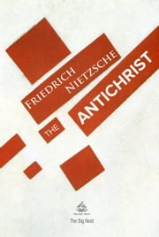 The Antichrist ebook by Friedrich Nietzsche