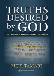 Truths Desired by God: An Excursion into the Weekly Haftarah ebook by Meir Tamari
