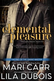 Elemental Pleasure - The Trinity Masters, Book One ebook by Lila Dubois, Mari Carr