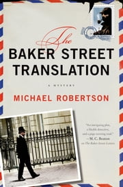 The Baker Street Translation - A Mystery ebook by Michael Robertson