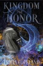 Kingdom of Honor ebook by Tricia Copeland