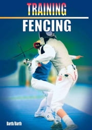 Training Fencing ebook by Katrin Barth, Berndt Barth