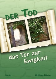 Der Tod - das Tor zur Ewigkeit ebook by Kobo.Web.Store.Products.Fields.ContributorFieldViewModel