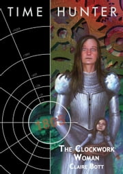The Clockwork Woman ebook by Claire Bott