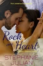 Rock My Heart - a Salon Games novel ebook by Stephanie Julian