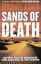 Sands of Death - An Epic Tale Of Massacre And Survival In The Sahara ebook by Michael Asher