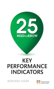 25 Need-To-Know Key Performance Indicators ebook by Bernard Marr