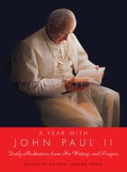 A Year with John Paul II - Daily Meditations from His Writings and Prayers ebook by Pope John Paul II