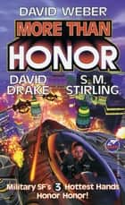 More Than Honor ebook by David Weber,David Drake,S. M. Stirling