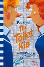 The Toilet Kid ebook by Pat Flynn