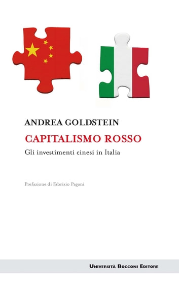 Capitalismo rosso - Gli investimenti cinesi in Italia ebook by Andrea Goldstein