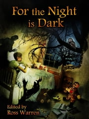 For the Night is Dark ebook by Jasper Bark, William Meikle, Gary McMahon,...