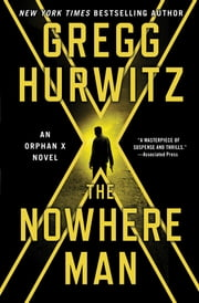 The Nowhere Man - An Orphan X Novel ebook by Kobo.Web.Store.Products.Fields.ContributorFieldViewModel