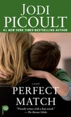 Perfect Match ebook by Jodi Picoult