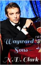 Wayward Sons ebook by N.D. Clark