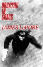 Breathe in Grace ebook by