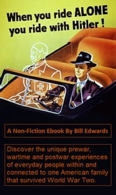 When You Ride ALONE, You Ride With Hitler! ebook by Bill Edwards