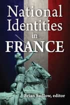 National Identities in France ebook by Brian Sudlow