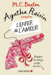 Agatha Raisin enquête 11 - L'enfer de l'amour ebook by M. C. Beaton, Marina Boraso