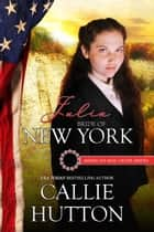 Julia: Bride of New York ebook by Callie Hutton