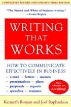 Writing That Works, 3rd Edition - How to Communicate Effectively in Business ebook by Kenneth Roman, Joel Raphaelson