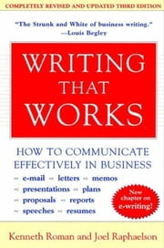 Writing That Works, 3rd Edition - How to Communicate Effectively in Business ebook by Kenneth Roman,Joel Raphaelson