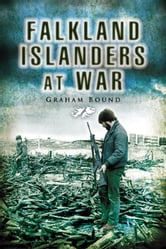 Falkland Islanders at War ebook by Graham Bound