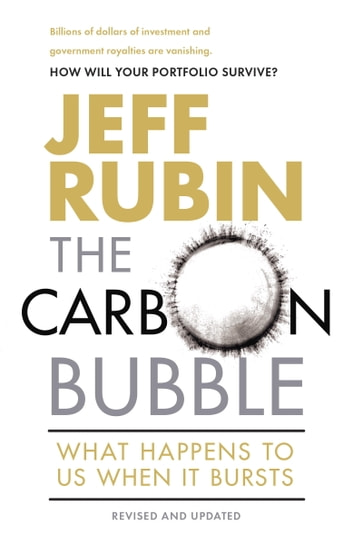 The Carbon Bubble - What Happens to Us When It Bursts ebook by Jeff Rubin