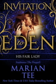 His Fair Lady (Invitation to Eden) - Soulmates (The Prequel) ebook by Marian Tee