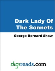 The Dark Lady Of The Sonnets ebook by Shaw, George Bernard