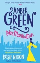 Amber Green Takes Manhattan ebook by Rosie Nixon
